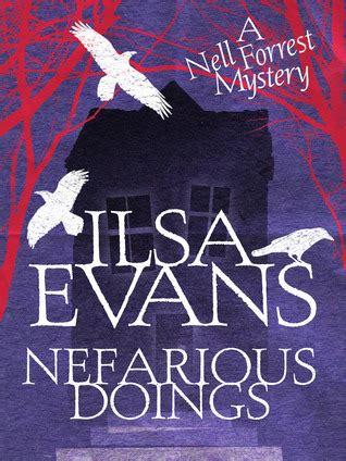 nefarious a novel books nefarious doings nell forrest mystery 1 by ilsa