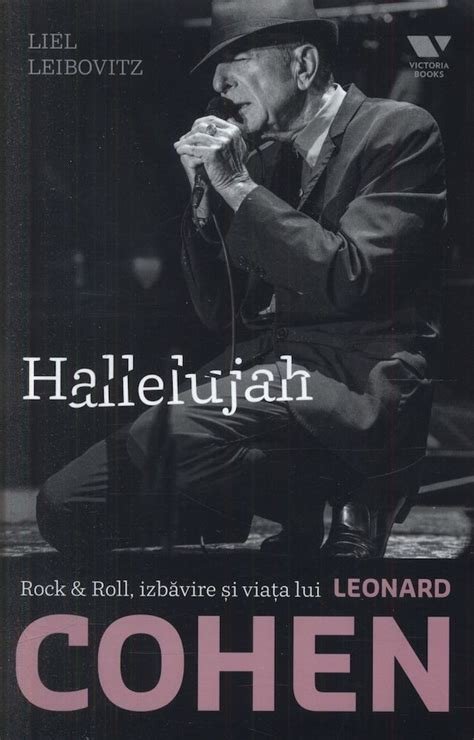 full version of hallelujah leonard cohen liel leibovitz a broken hallelujah new book