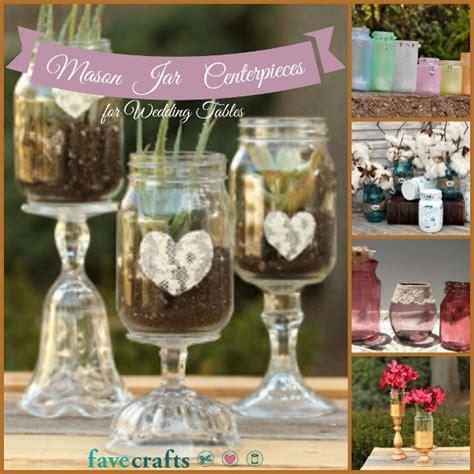 9 Mason Jar Centerpieces for Wedding Tables   FaveCrafts.com