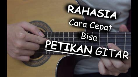 cara bermain gitar cepat bisa rahasia cara cepat bisa petikan gitar pemula youtube