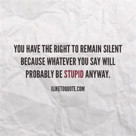 How Do You The Right Dentist 2 by You The Right To Remain Silent Because Whatever You