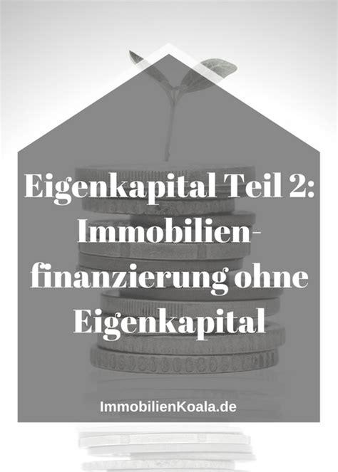 finanzieren ohne eigenkapital 2571 eigenkapital 2 immobilienfinanzierung ohne eigenkapital