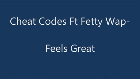 download mp3 feels great cheat codes cheat codes ft fetty wap feels great lyrics youtube