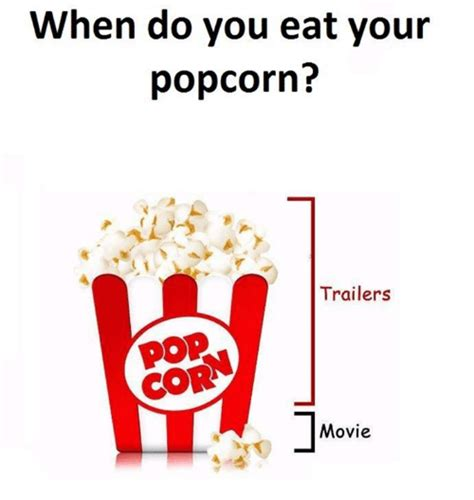 Which Do You Eat by When Do You Eat Your Popcorn Trailers Corr Meme