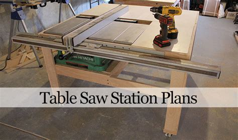table saw station plans our home from scratch