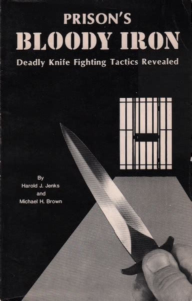 knife fighting tactics jenks harold j and michael h brown prison s bloody