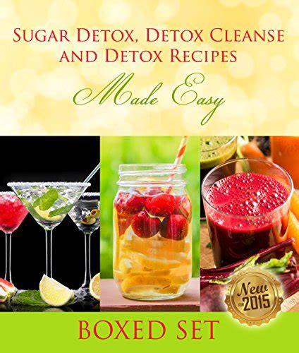 Sugar Detox Drink Recipes by Sugar Detox Detox Cleanse And Detox Recipes Made Easy