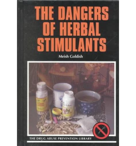 dangers of herbal stimulants meish goldish 9780823925551