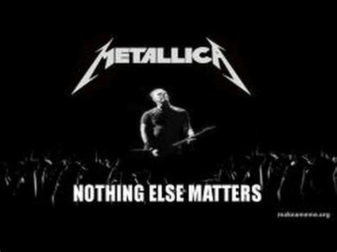 metallica nothing else matter metallica nothing else matters lyrics