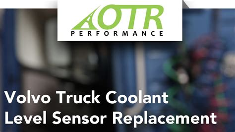 volvo otr trucks volvo truck coolant level sensor how to otr performance