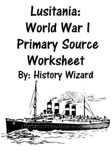 u boat primary source lusitania world war i primary source worksheet by history