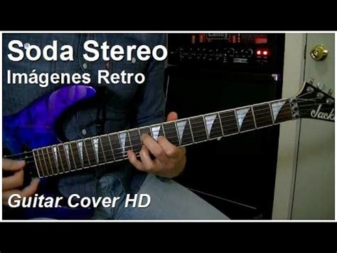 imagenes retro soda stereo lyrics soda stereo im 225 genes retro telara 241 as guitar cover hd