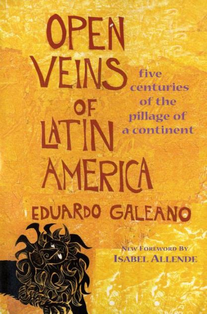 libro open veins of latin open veins of latin america five centuries of the pillage
