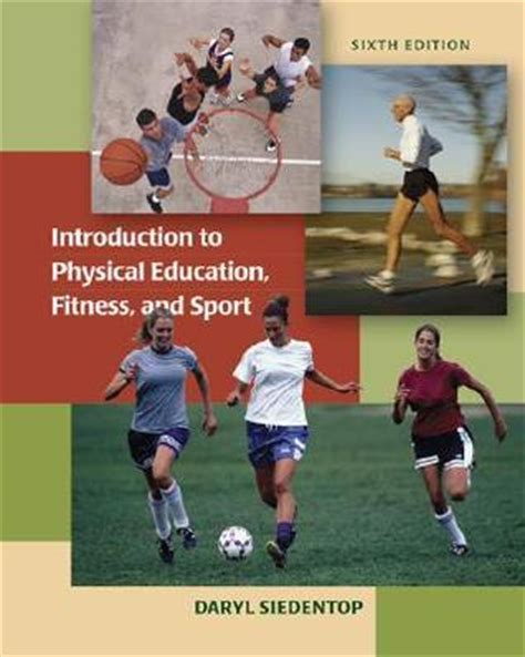 for fitness and learning books introduction to physical education fitness and sport by