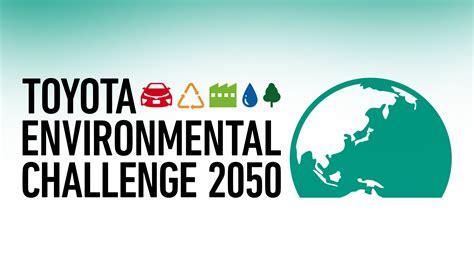 environment challenges toyota environmental challenge 2050