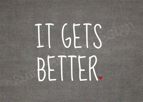 it gets better it gets better collection of inspiring quotes sayings