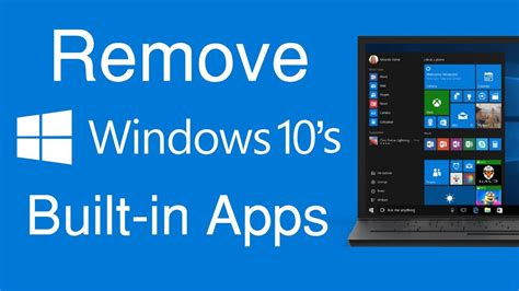 install windows 10 built in apps how to uninstall windows 10 s built in apps bloatware