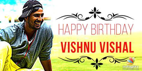 happy birthday vishal mp3 download happy birthday vishnu vishal tamil movie news