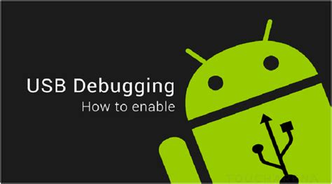 how to debug android how to enable usb debugging in android phones tablets