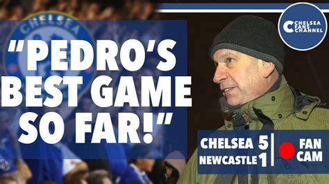 chelsea game chelsea fan newcastle rout was pedro s best game so far
