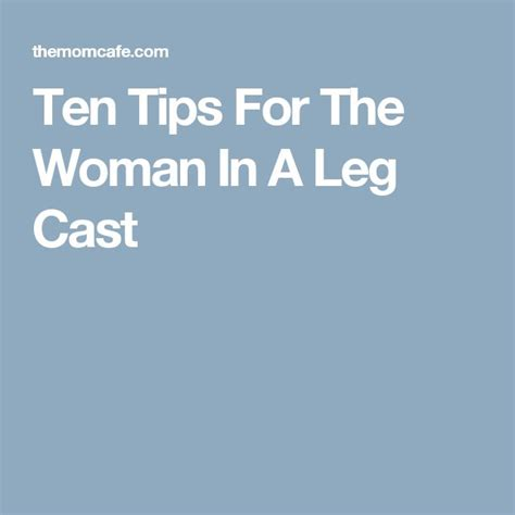 Tips For A Successful Surgical Recovery by Ten Tips For The In A Leg Cast More Leg Cast And