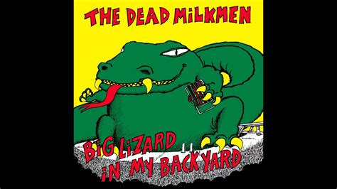 the dead milkmen big lizard in my backyard the dead milkmen big lizard in my backyard full album