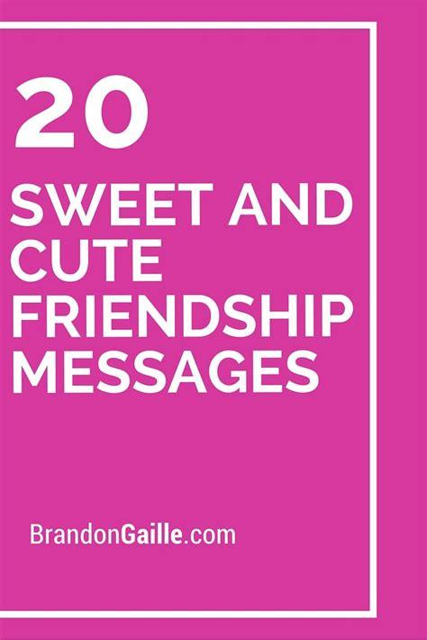 sweet  cute friendship messages friendship messages cute friendship messages birthday