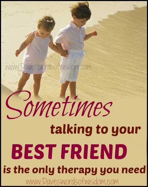 best friend pictures daveswordsofwisdom talking to best friends