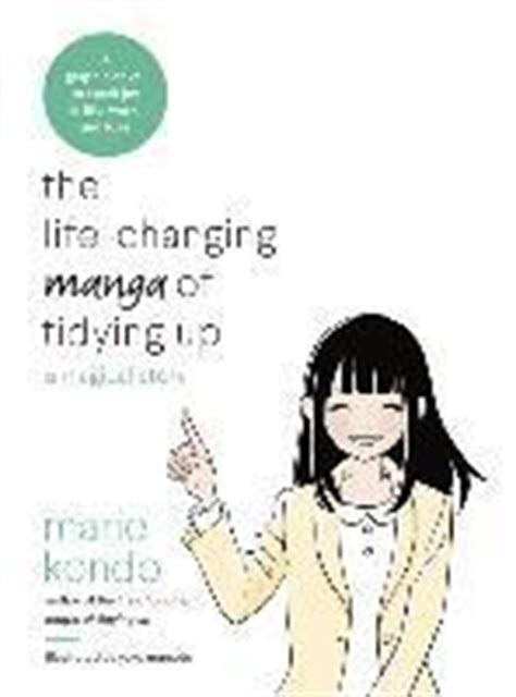 the life changing manga of 0399580530 the life changing manga of tidying up a magical story marie kondo h 228 ftad 9780399580536