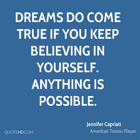 Jennifer Capriati Quotes Quotehd My College Dreams Are Finally Coming True And I Graduated Two Decades Ago