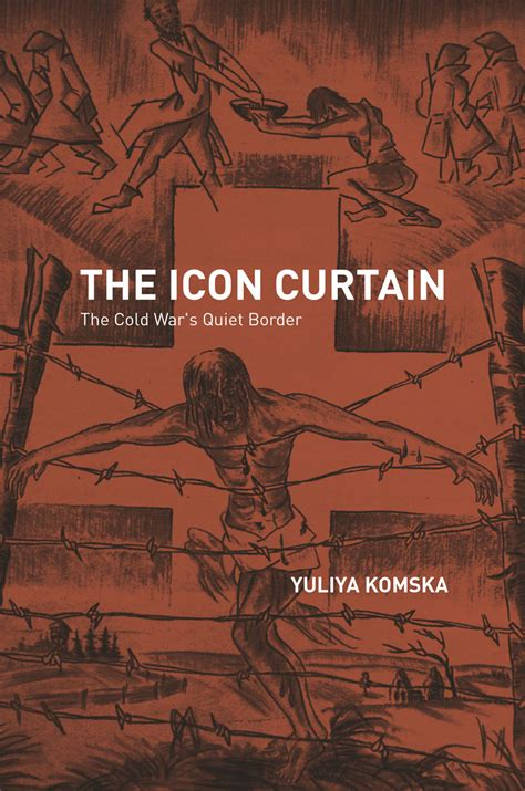 the curtain books the icon curtain the cold war s border komska