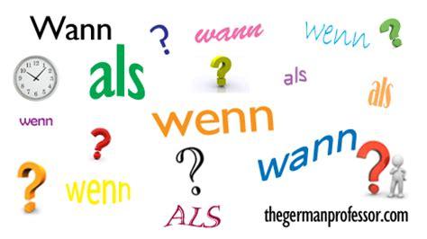 rente wann the conjunctions als wenn wann the german professor