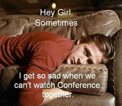 hey girl sometimes i get so sad when we can t watch