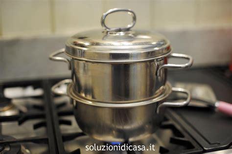per cucinare a vapore la cottura al vapore soluzioni di casa