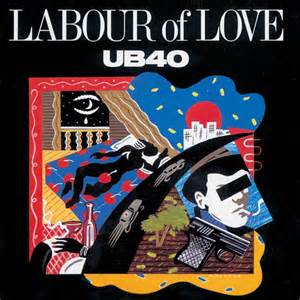Labour of love ub40 listen and discover music at last fm