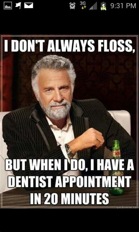 Flossing Meme - floss dental hygienist humor more than just quotes