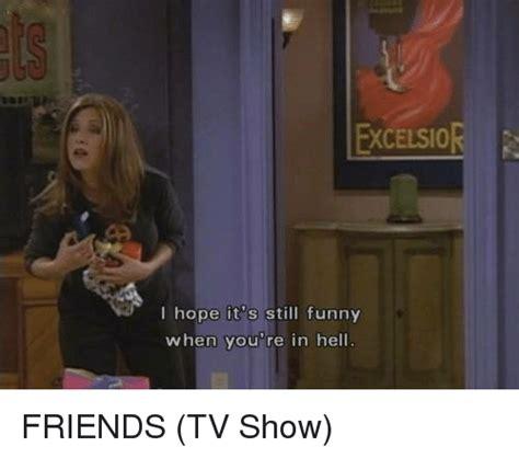 Funny Tv Memes - 25 best memes about friends tv show friends tv show