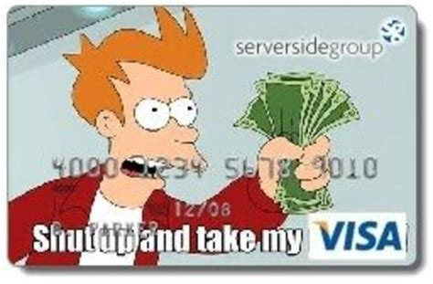 shut up and take my money credit card template image 113243 shut up and take my money your meme