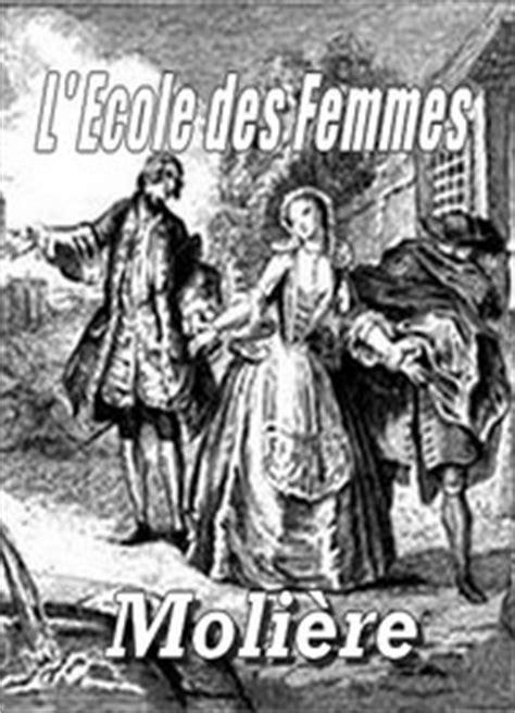 Resume L Ecole Des Femmes by L Ecole Des Femmes Moli 232 Re Livre Audio Gratuit Mp3
