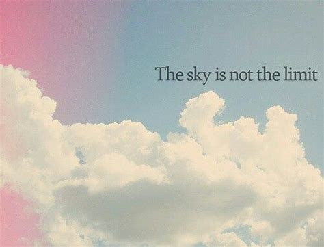 skies the limit quotes quotes the sky is the limit quotes quotesgram