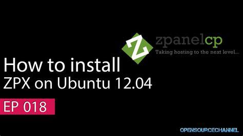 installing ubuntu server youtube how to install zpanelx on ubuntu server 12 04 youtube