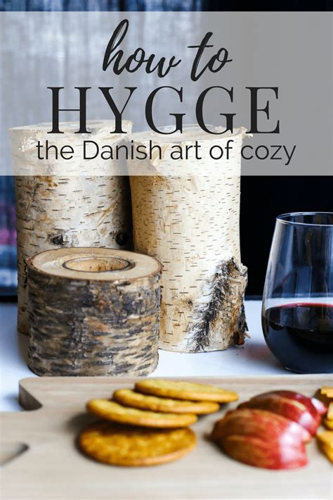 the art of hygge how to hygge the danish art of cozy love renovations