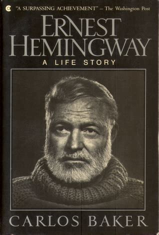 ernest hemingway life biography ernest hemingway a life story by carlos baker reviews