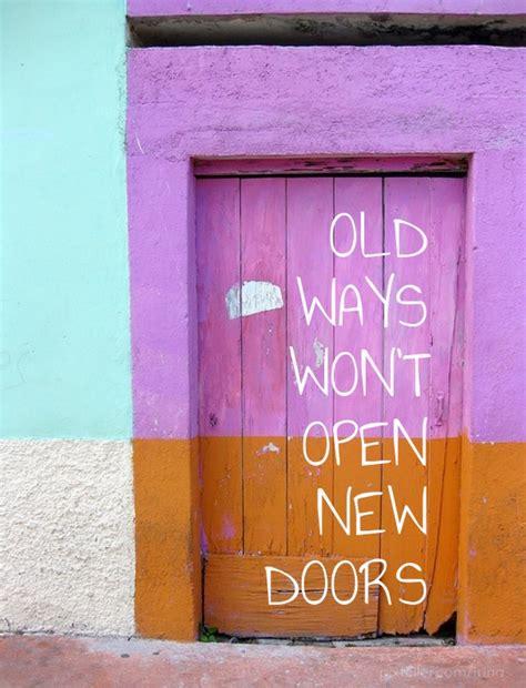 my wont open his ways won t open new doors