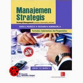 Manajemen Strategis Buku 2 Edisi 12 A Pearce buku manajemen strategis edisi 10 2008 oleh