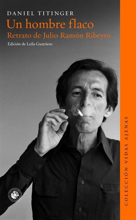 libro muerte de un hombre un hombre flaco retrato de julio ram 243 n ribeyro la ordinaria vida de un escritor