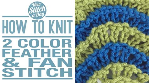 how to knit colorwork the 2 color feather and fan stitch knitting stitch 138