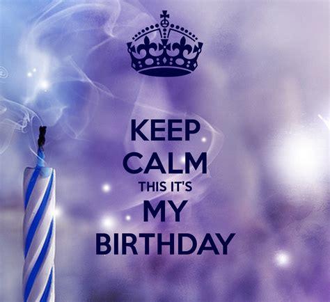 my keeps keep calm its my birthday