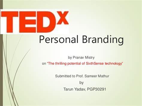 Personal Branding Mba by Personal Branding Tedtalk Pgp30291 Tarun Yadav