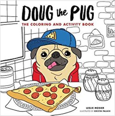 doug the pug book doug the pug the coloring and activity book leslie mosier 9780062658821
